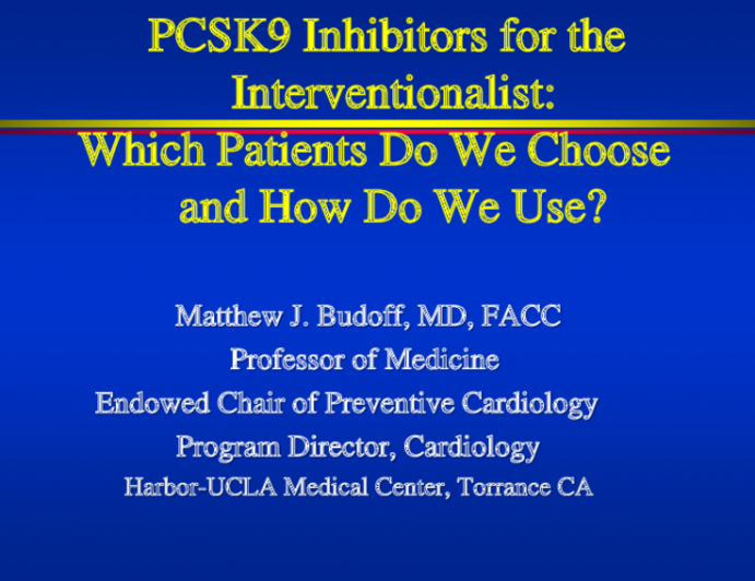 PCSK9 Inhibitors for the Interventionalist: Which Patients Do We Choose and How Do We Use?