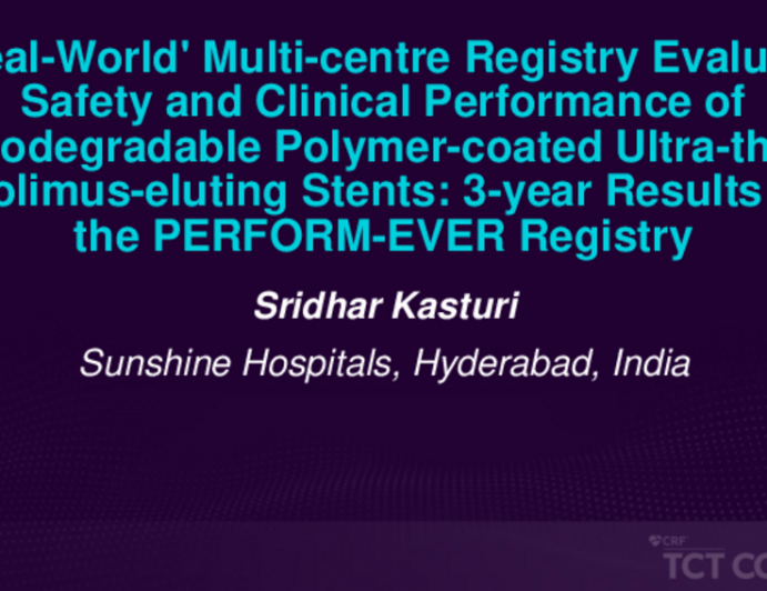 TCT 276: A 'Real-World' Multi-center Registry Evaluating Safety and Clinical Performance of Biodegradable Polymer-coated Ultra-thin Everolimus-eluting Stents: 3-year Results from the PERFORM-EVER Registry
