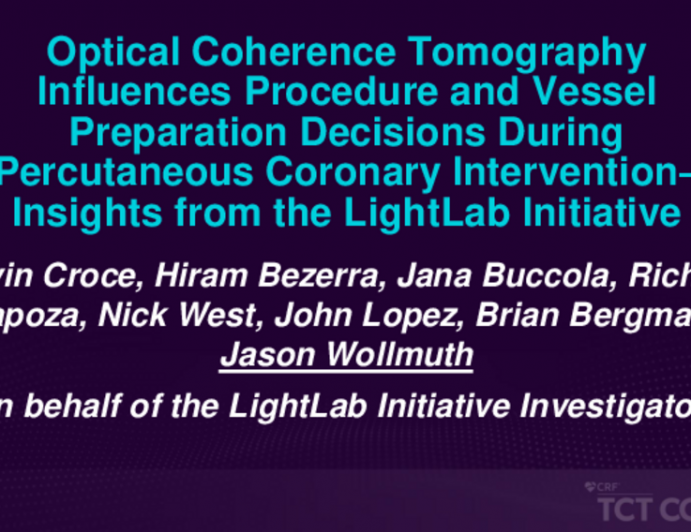 TCT 407: Optical Coherence Tomography Influences Procedure and Vessel Preparation Decisions During Percutaneous Coronary Intervention– Insights from the LightLab Initiative