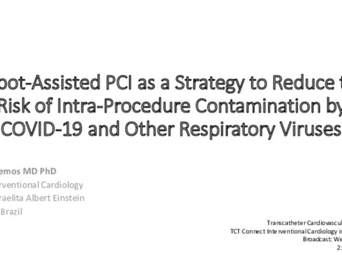 Robot-Assisted PCI as a Strategy to Reduce the Risk of Intra-Procedure Contamination by COVID-19 and Other Respiratory Viruses