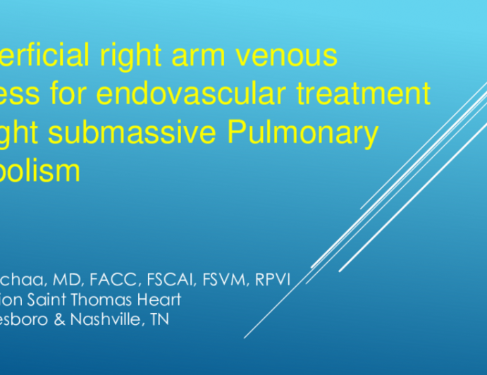 TCT 537: Pulmonary Artery Intervention for Submassive Pulmonary Embolism From a Convenient and Safe Arm Superficial Venous Access