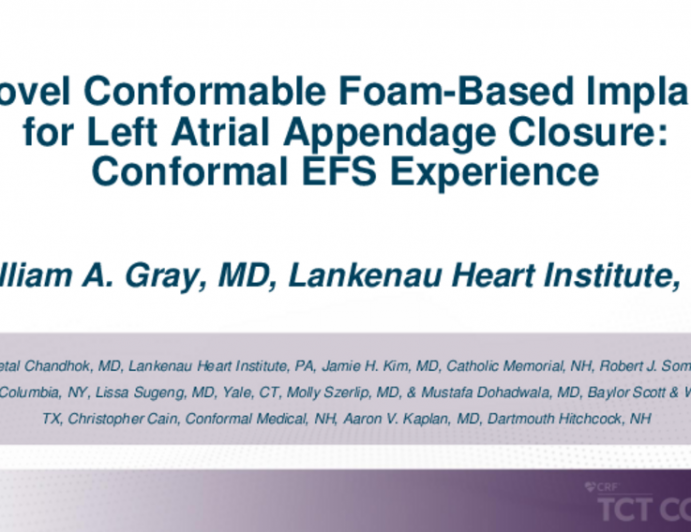 TCT 451: Novel Conformable Foam-Based Implant for Left Atrial Appendage Closure: Conformal EFS Experience