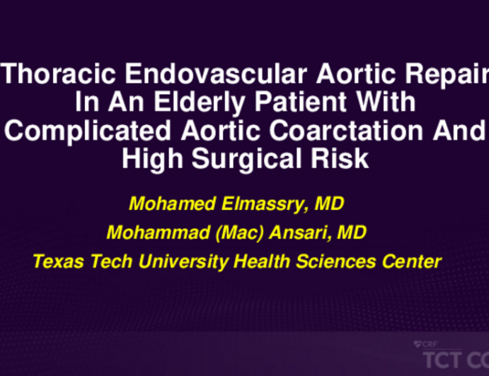 TCT 660: Thoracic Endovascular Aortic Repair in an Elderly Patient With Complicated Aortic Coarctation and High Surgical Risk