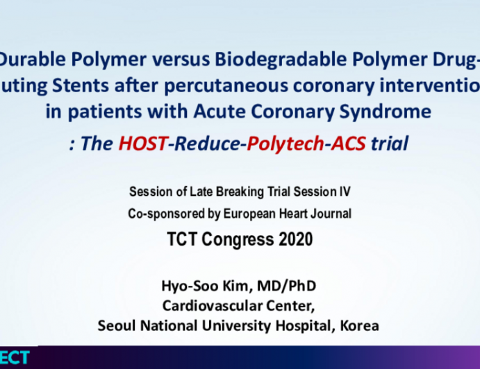 HOST-REDUCE-POLYTECH-ACS: A Randomized Trial of Durable Polymer vs Bioabsorbable Polymer DES in Patients With Acute Coronary Syndromes