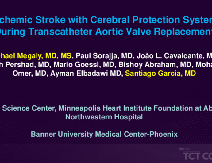 TCT ID 6: Ischemic Stroke With Cerebral Protection System During Transcatheter Aortic Valve Replacement