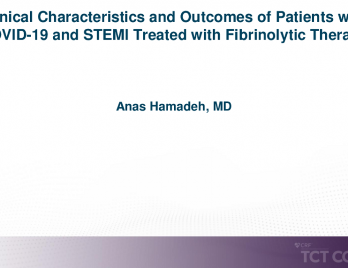 TCT 213: Clinical Characteristics and Outcomes of Patients With COVID-19 and STEMI Treated With Fibrinolytic Therapy
