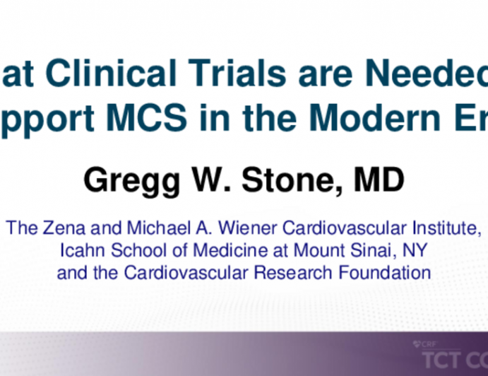 What Clinical Trials Are Needed to Support MCS in the Modern Era?