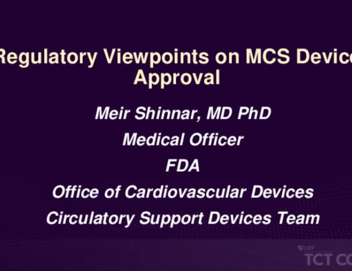 Regulatory Viewpoints on MCS Device Approval