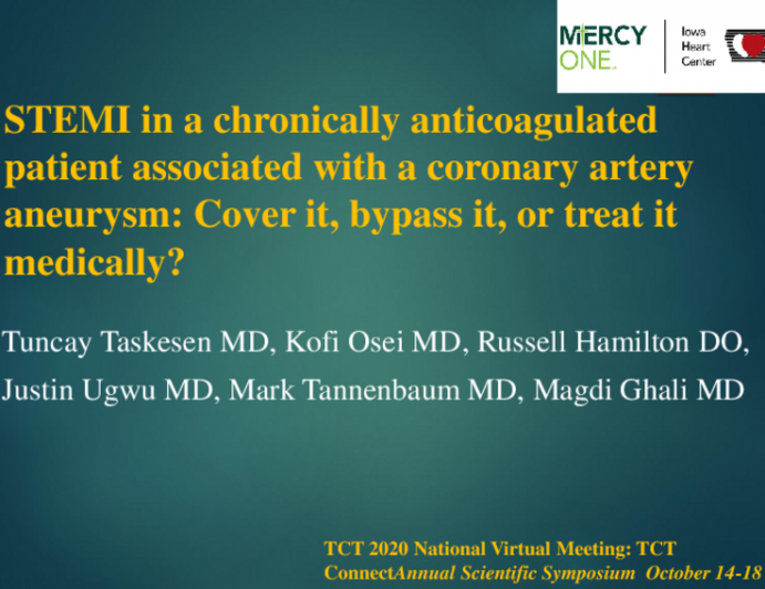 TCT 621: STEMI in a Chronically Anticoagulated Patient Associated With a Coronary Artery Aneurysm: Cover it, Bypass it, or Treat it Medically?