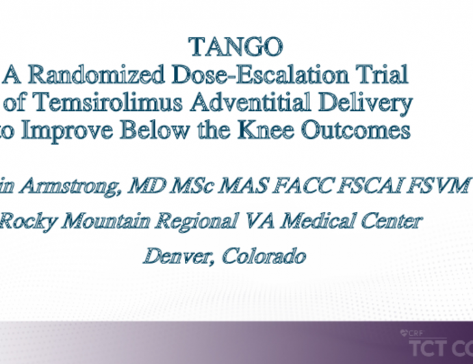 TANGO: A Randomized Dose-Escalation Trial of Temsirolimus Adventitial Delivery to Improve Below the Knee Outcomes