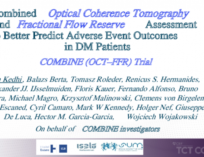 Combined Optical Coherence Tomography and Fractional Flow Reserve Assessment to Better Predict Adverse Event Outcomes in DM Patients: COMBINE (OCT–FFR) Trial
