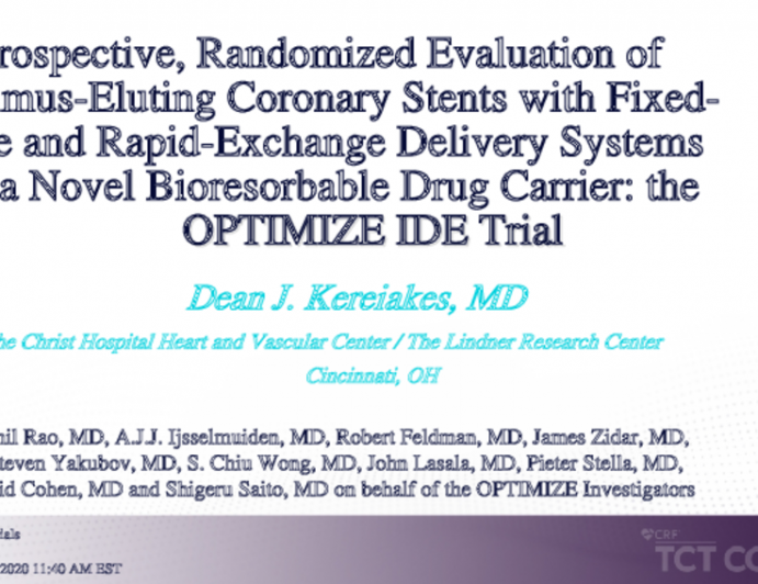 The OPTIMIZE IDE: TrialProspective, Randomized Evaluation of Sirolimus-Eluting Coronary Stents with Fixed-Wire and Rapid-Exchange Delivery Systems and a Novel Bioresorbable Drug Carrier