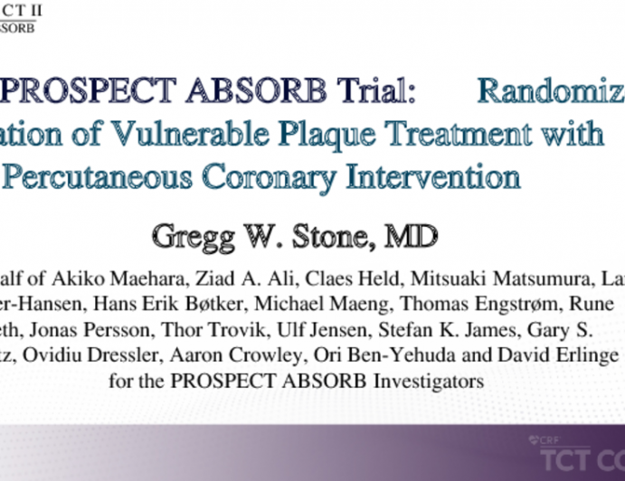 The PROSPECT ABSORB Trial: Randomized Evaluation of Vulnerable Plaque Treatment with Percutaneous Coronary Intervention