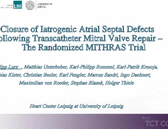 Closure of Iatrogenic Atrial Septal Defects Following Transcatheter Mitral Valve Repair – The Randomized MITHRAS Trial