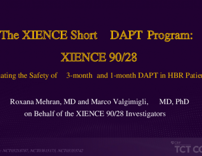 The XIENCE Short DAPT Program: XIENCE 90/28 - Evaluating the Safety of 3-month and 1-month DAPT in HBR Patients