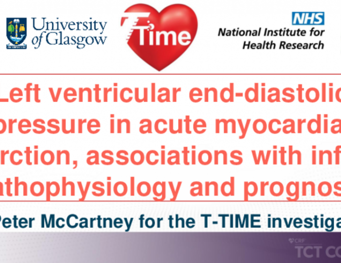 TCT 028: Left Ventricular End-Diastolic Pressure in Acute Myocardial Infarction, Association With Infarct Pathology, Left Ventricular Function and Health Outcomes