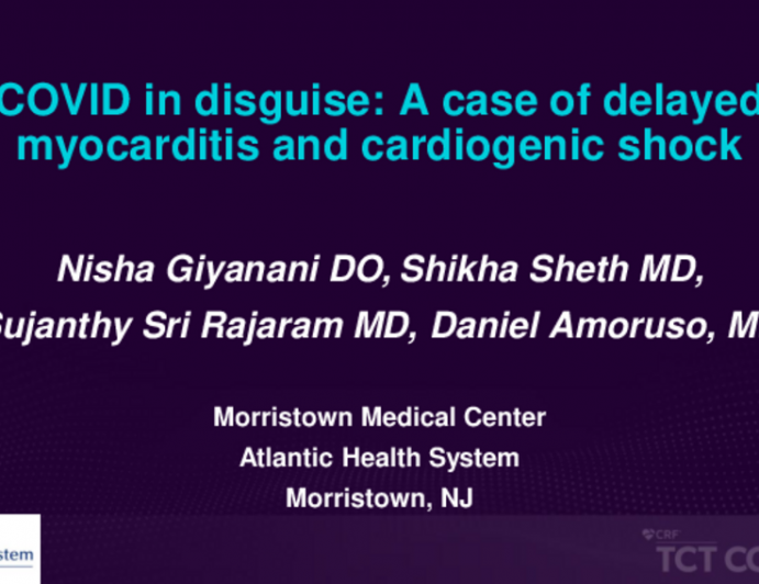 TCT 672: COVID in Disguise: A Case of Delayed Myocarditis and Cardiogenic Shock