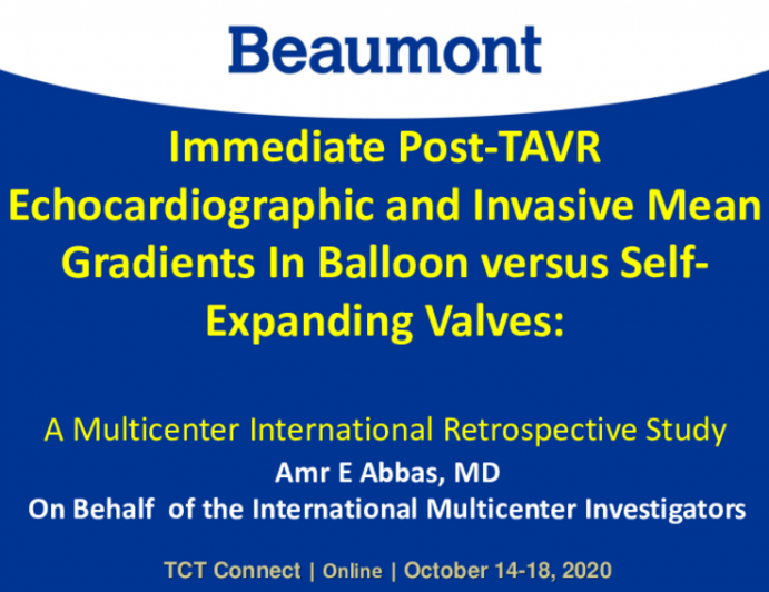 TCT 103: Immediate Post-TAVR Echocardiographic and Invasive Mean Gradients in Balloon vs. Self-Expanding Valves: A Multicenter Retrospective Study