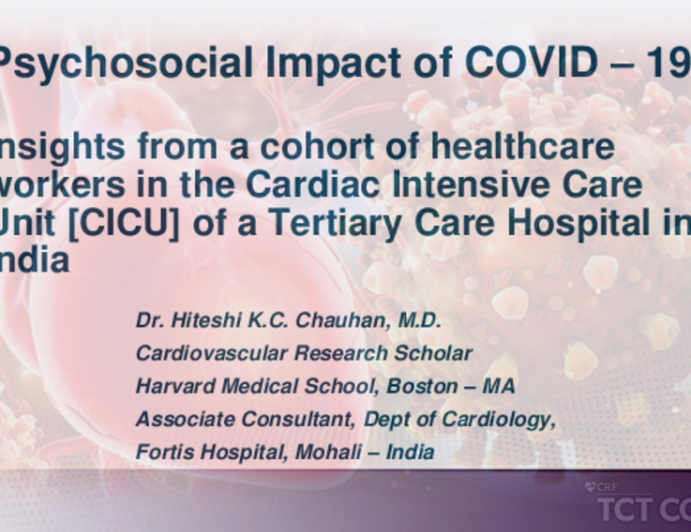TCT 219: Psychosocial Impact of COVID - 19 : Insights From a Cohort of Healthcare Workers in the Cardiac Intensive Care Unit of a Tertiary Care Hospital in India