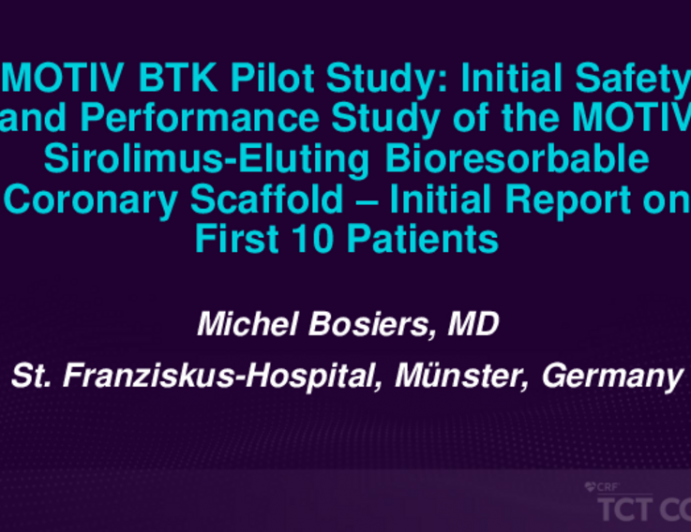 Featured Clinical Research: (TCT36010) MOTIV BTK Pilot Study – Initial Safety and Performance Study of the MOTIV Sirolimus-Eluting Bioresorbable Coronary Scaffold; Initial Report on First 10 Patients