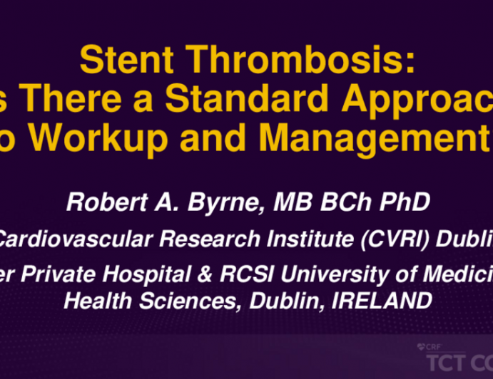 Stent Thrombosis: Is There a Standard Approach to Workup and Management?