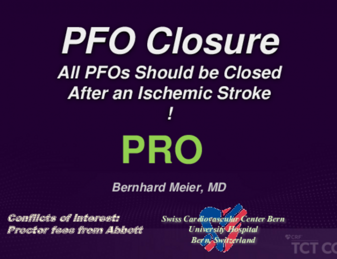 Debate: Should All PFOs Be Closed After an Ischemic Stroke? - Pro: All PFOs Should Be Closed After an Ischemic Stroke!