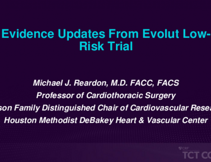 TAVR in Low Surgical Risk Patients - Evidence Updates From Evolut Low-Risk