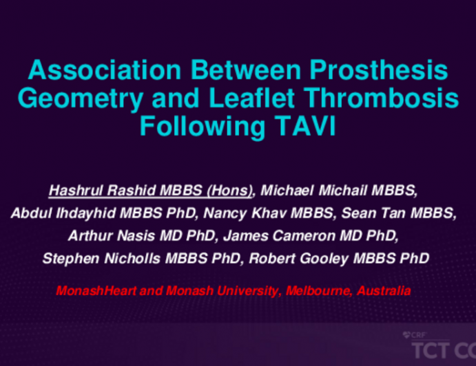 TCT 456: Determining the Association Between Prosthesis Geometry and Leaflet Thrombosis (LT) Following Transcatheter Aortic Valve Replacement (TAVR)