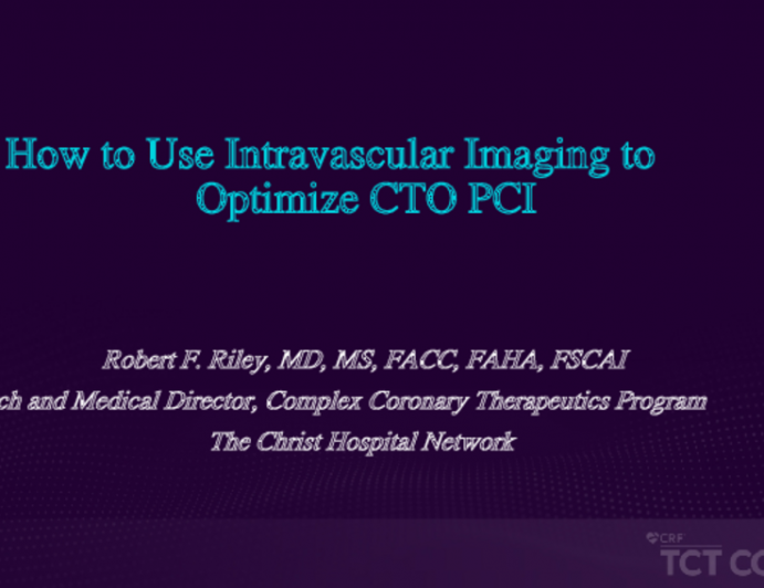 How to Use Intravascular Imaging to Optimize CTO PCI