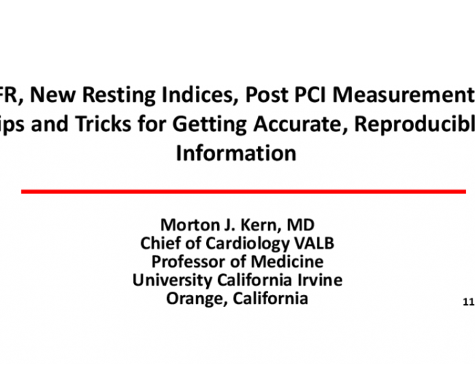 FFR, New Resting Indices, Post PCI Measurements, Tips and Tricks for Getting Accurate, Reproducible Information