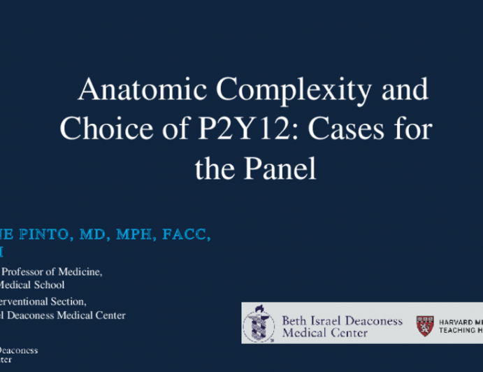Anatomic Complexity and Choice of P2Y12: Cases for the Panel