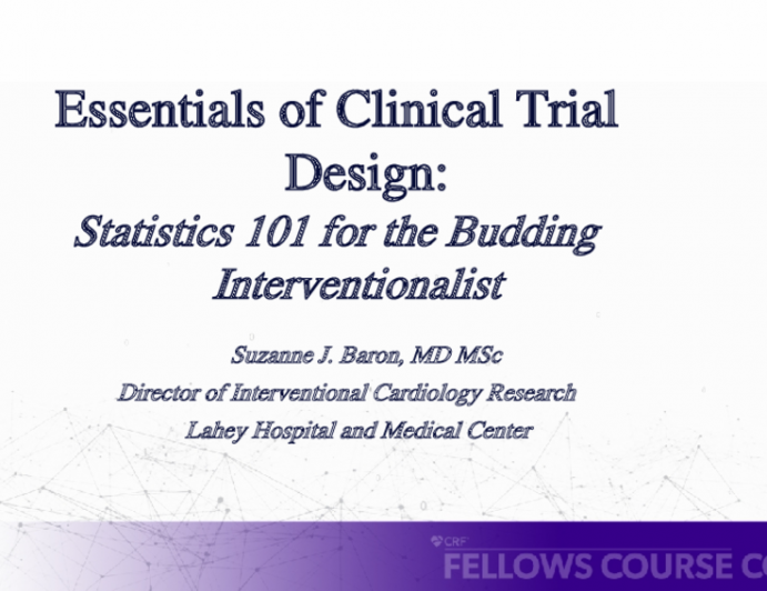 Essentials of Clinical Trial Design: Statistics 101 for the Budding Interventionalist