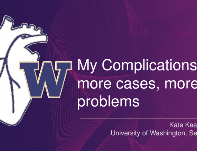 My Complications: more cases, more problems