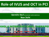 Role of IVUS and OCT in PCI