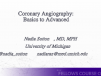 Coronary Angiography: Basics to Advanced