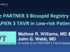 The PARTNER 3 Bicuspid Registry for SAPIEN 3 Transcatheter Aortic Valve Replacement in Patients at Low Surgical Risk