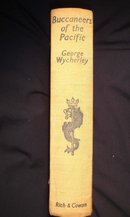 COLLECTIBLE OLD BUCCANEERS of the PACIFIC George Wycherley Hardcover In Very Nice Original Condition Historical Account English Buccaneers,PIRATES,Privateers,Sir Francis Drake, Morgan,Cooke Includes15 illustrations
