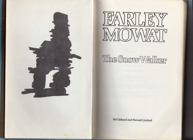 Collectible FARLEY MOWAT Book Title: The Snow Walker ~ Year 1975