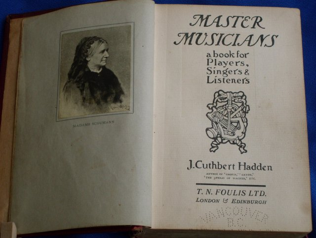 Red Cloth Hardcover Book : TITLE: MASTER MUSICIANS a book for Players, Singers & Listeners J. Cuthbert Hadden T.N. Foulis Ltd. London & Edinburgh*** 2 Unique Pages Perforated Vancouver, B.C. Vancouver Public Library