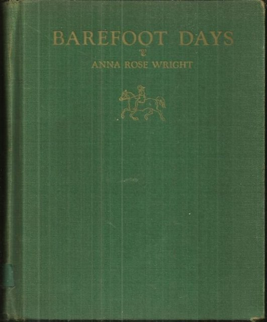 Barefoot Days by Anna Rose Wright 1937 Illustrated