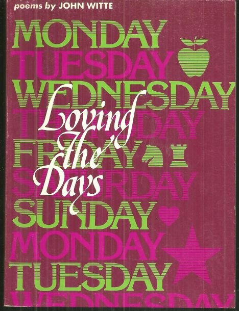 Loving the Days Poems Signed by John Witte 1978 1st edition