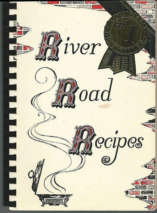 River Road Recipes by Junior League of Baton Rouge, Louisiana 1984 Cook Book
