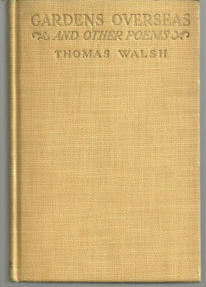Gardens Overseas and Other Poems by Thomas Walsh 1917 Poetry