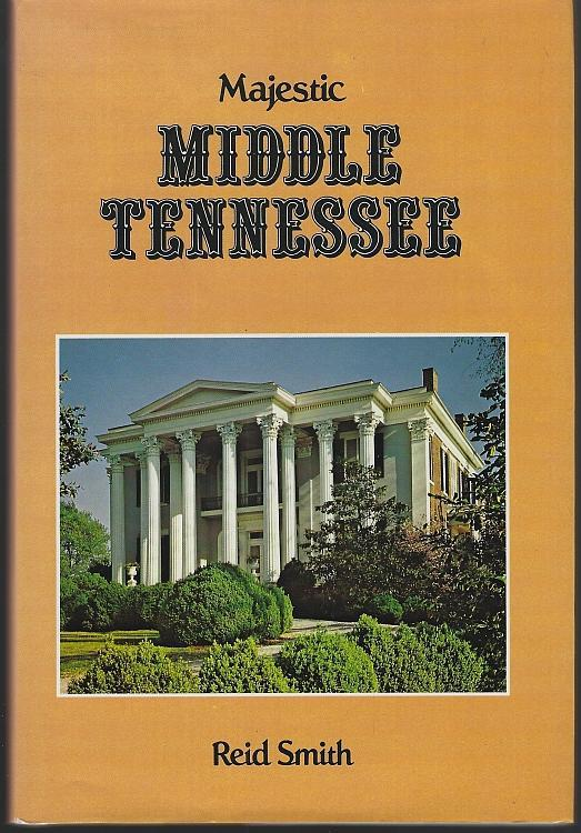 Majestic Middle Tennessee by Reid Smith 1990 Illustrated Southern History