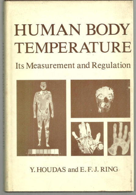 Human Body Temperature Its Measurement and Regulation by Y. Houdas 1982 DJ