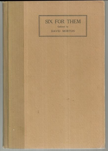 Six for Them Gathered by David Morton 1931 1st edition Poetry Anthology