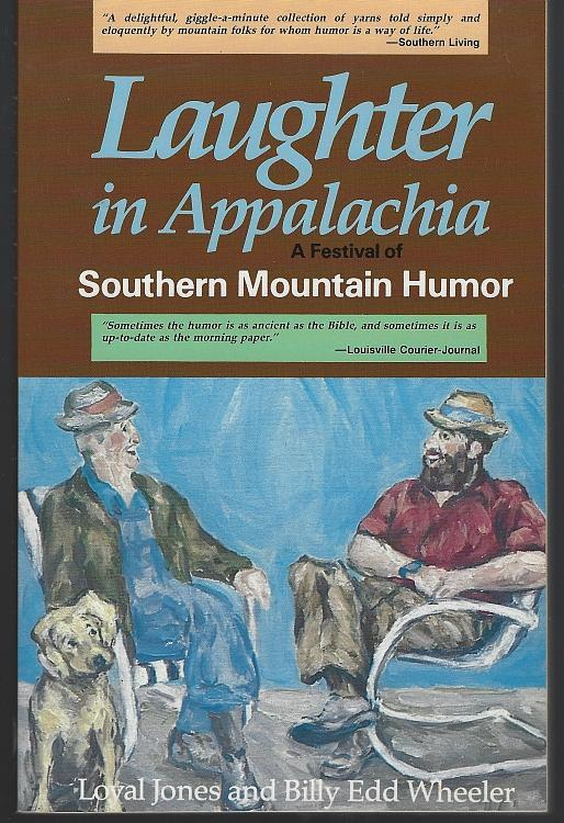 Laughter in Appalachia a Festival of Southern Mountain Humor 1987 Illustrated