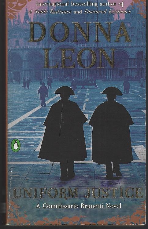 Uniform Justice by Donna Leon 2003 Commissario Guido Brunetti Mystery #12