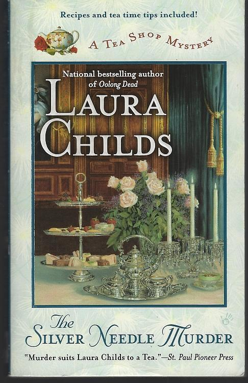 Silver Needle Murder by Laura Childs A Tea Shop Mystery #9 2008