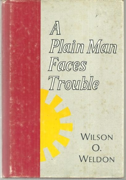 Plain Man Faces Trouble by Wilson Weldon 1971 1st edition with Dust Jacket